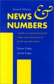 book cover of News and Numbers: A Guide to Reporting Statistical Claims and Controversies in Health and Other Fields by Victor Cohn