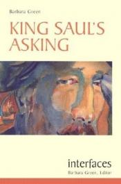 book cover of King Saul's Asking (Interfaces series) by Barbara Greene