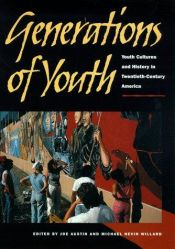 book cover of Generations of Youth: Youth Cultures and History in Twentieth-Century America by Joe Austin
