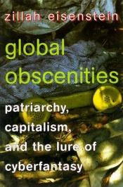 book cover of Global Obscenities: Patriarchy, Capitalism, and the Lure of Cyberfantasy by