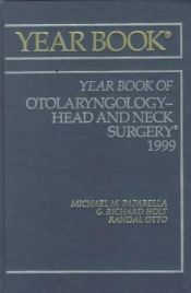 book cover of The Yearbook of Otolaryngology-Head and Neck Surgery 1999 (Year Book of Otolaryngology-Head and Neck Surgery) by Michael Paparella