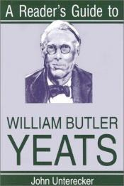 book cover of A Reader's Guide to William Butler Yeats (Irish Studies) by John Unterecker