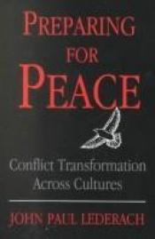 book cover of Preparing for Peace: Conflict Transformation Across Cultures by John Paul Lederach