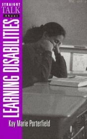 book cover of Straight Talk About Learning Disabilities (Straight Talk about) by Kay Marie Porterfield