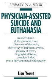 book cover of 179.7 You ; Physician-assisted suicide and euthanasia by Lisa Yount