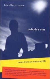 book cover of Nobody's Son: Notes from an American Life by Luís Alberto Urrea