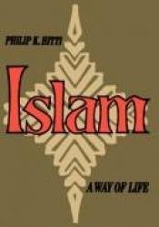 book cover of Islam by Philip K. Hitti
