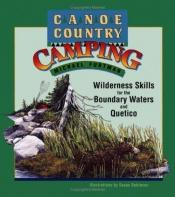 book cover of Canoe Country Camping: Wilderness Skills for the Boundary Waters and Quetico by Michael Furtman