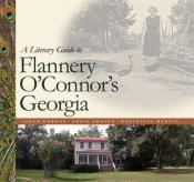 book cover of A Literary Guide to Flannery O'Connor's Georgia by Sarah Gordon