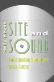 book cover of Site and Sound: Understanding Independent Music Scenes (Music by Holly Kruse
