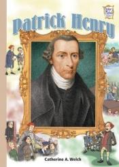 book cover of Patrick Henry by Catherine A. Welch