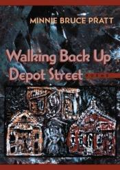 book cover of Walking Back Up Depot Street by Minnie Bruce Pratt