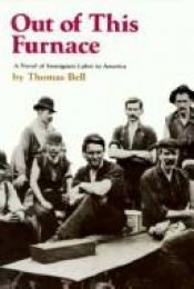 book cover of Out of This Furnace by Thomas Bell
