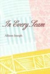 book cover of In Every Seam (Pitt Poetry Series) by Allison Joseph