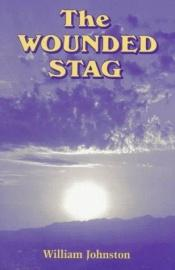 book cover of The wounded stag by William Johnston