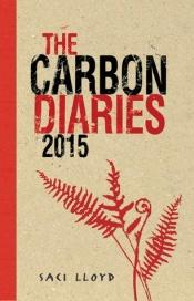 book cover of The Carbon Diaries: 2015 by Saci Lloyd