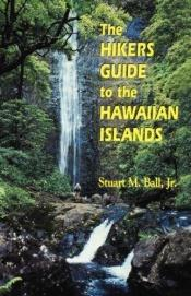 book cover of The Hiker's Guide to the Hawaiian Islands by Stuart M. Ball, Jr