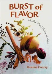 book cover of Burst of Flavor: The Fine Art of Cooking With Spices (Latitude 20 Books) by Kusuma Cooray