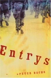book cover of Entrys (Intersections: Asian and Pacific American Transcultural Studies) by Peter Bacho