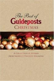 book cover of The Best of Guideposts Christmas: A Collection of Christmas Stories from America's Favorite Magazine by Various