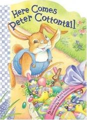 book cover of Here Comes Peter Cottontail! by Steve Nelson