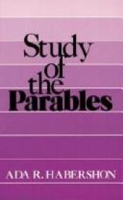 book cover of The Study of the Parables by Ada R. Habershon