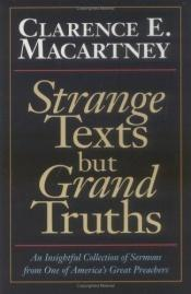 book cover of Strange texts, but grand truths by Clarence E. Macartney