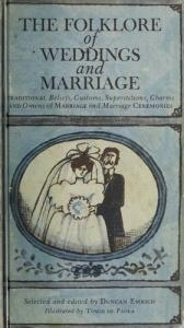 book cover of The Folklore of Weddings and Marriage; The Traditional Beliefs, Customs, Superstitions, Charms, and Omens of Marriage an by Duncan Emrich