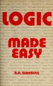 book cover of Logic made easy by R H Warring