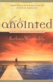 book cover of You Are Anointed by Barbara Wentroble