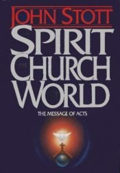 book cover of The Message of Acts: The Spirit, the Church and the World by John Stott