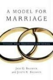 book cover of A Model for Marriage: Covenant, Grace, Empowerment And Intimacy by Jack Balswick