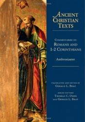 book cover of Commentaries on Romans and 1-2 Corinthians (Ancient Christian Texts) by Ambrosiaster