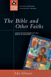 book cover of The Bible and Other Faiths: What Does the Lord Require of Us? (Global Christian Library) by Ida Glaser
