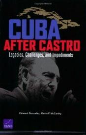 book cover of Cuba After Castro: Legacies, Challenges, and Impediments by Edward Gonzalez