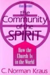book cover of The Community of the Spirit by C. Norman Kraus