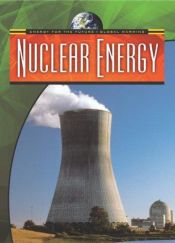 book cover of Nuclear Energy (Energy for the Future and Global Warming) by Nigel Saunders