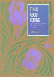 book cover of Think About Editing: A Grammar Editing Guide for ESL Writers by Allen Ascher