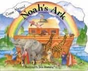 book cover of Come Aboard Noah's Ark by Tyndale/DK
