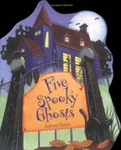 book cover of Five Spooky Ghosts by Salina Yoon