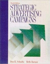 book cover of Strategic advertising campaigns by Don E. Schultz