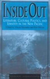 book cover of Inside Out: Literature, Cultural Politics, and Identity in the New Pacific (Pacific Formation , No 119) by Vilsoni Wilson Hereniko, Rob