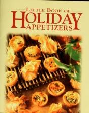 book cover of Little Book of Holiday Appetizers by n/a