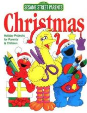 book cover of Sesame Street Parents Christmas: Holiday Projects for Parents & Children by Shannon Sexton Jernigan