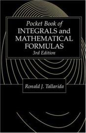 book cover of Pocket Book of Integrals and Mathematical Formulas by Ronald J. (editor) Tallarida