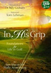 book cover of In His Grip: Insights on God and Golf by Jim Sheard