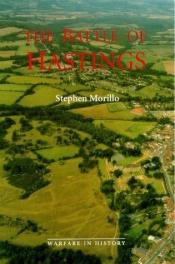 book cover of The Battle of Hastings: Sources and Interpretations (Warfare in History) by Stephen Morillo