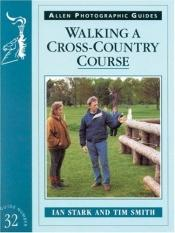 book cover of Walking a Cross-Country Course by Ian Stark