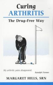 book cover of Treating Arthritis: More Ways to a Drug-free Life by Margaret Hills