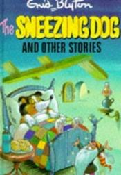 book cover of Sneezing Dog Hb (Popular Rewards 4) by Enid Blyton